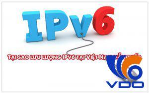Tại sao lưu lượng IPv6 tại Việt Nam vẫn thấp
