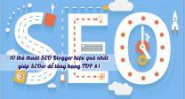 10 thủ thuật SEO Blogger hiệu quả nhất giúp SEOer dễ tăng hạng TOP #1